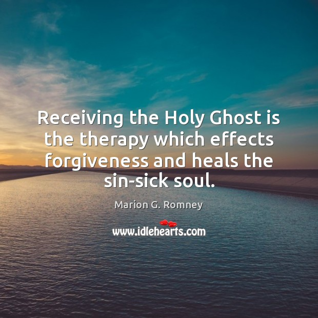 Receiving the Holy Ghost is the therapy which effects forgiveness and heals Image