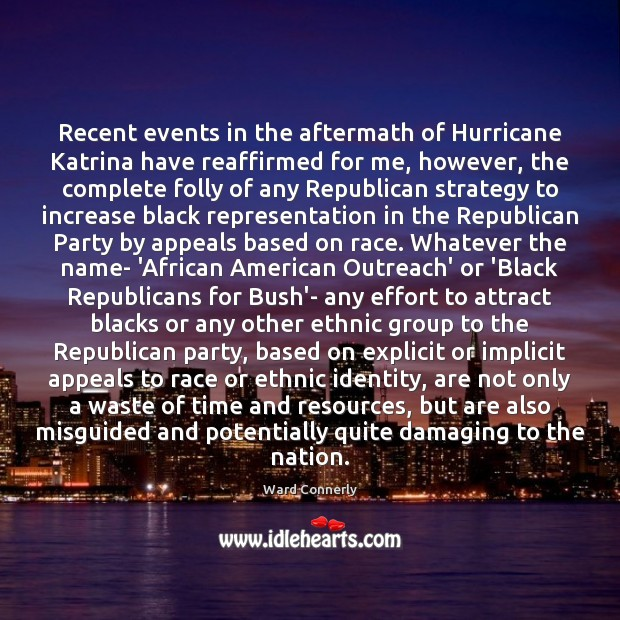 Image, Recent events in the aftermath of Hurricane Katrina have reaffirmed for me,