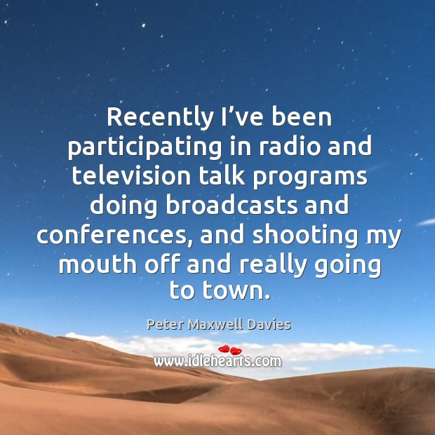Recently I've been participating in radio and television talk programs doing broadcasts Image