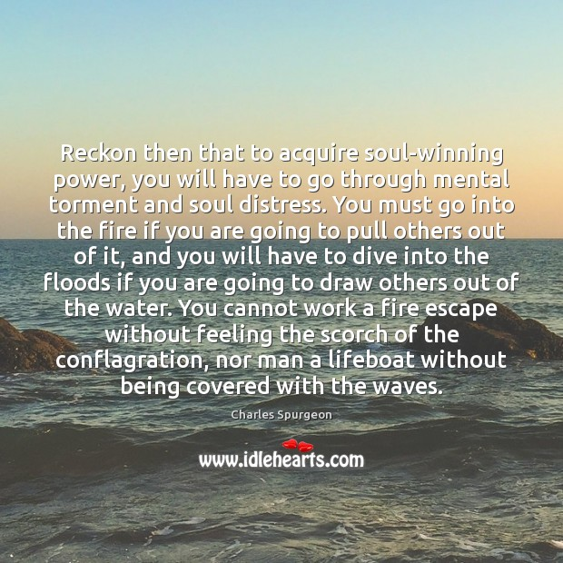 Reckon then that to acquire soul-winning power, you will have to go Image