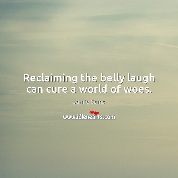 Image, Reclaiming the belly laugh can cure a world of woes.