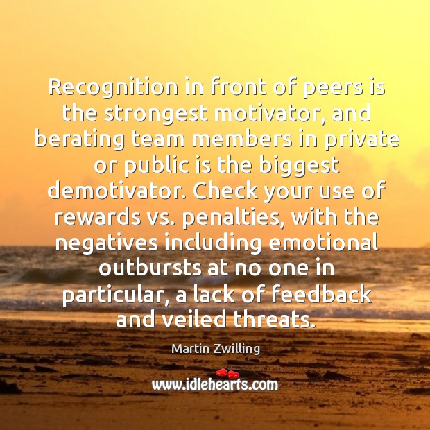 Image, Recognition in front of peers is the strongest motivator, and berating team