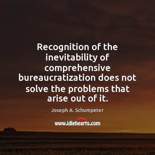 Image, Recognition of the inevitability of comprehensive bureaucratization does not solve the problems