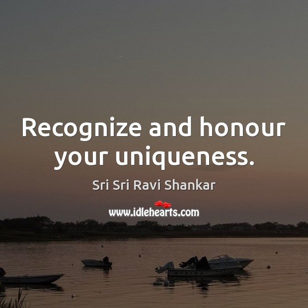Recognize and honour your uniqueness. Image