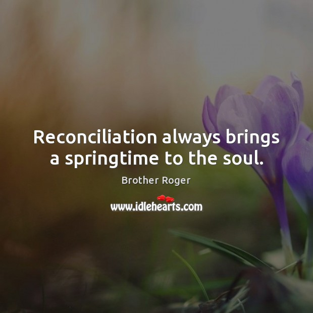 Image, Reconciliation always brings a springtime to the soul.