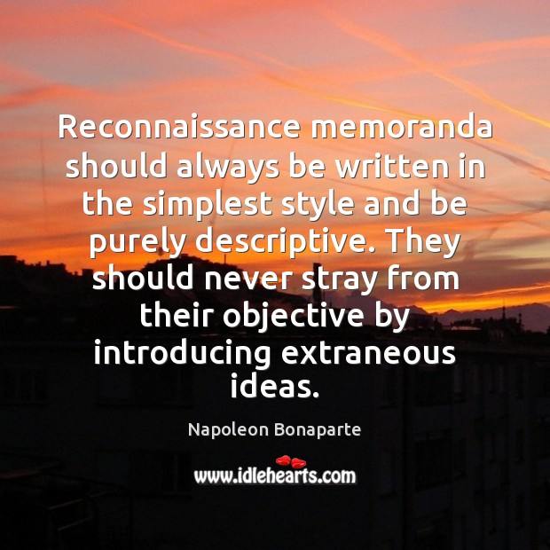 Reconnaissance memoranda should always be written in the simplest style and be Image