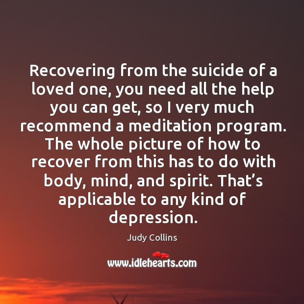 Recovering from the suicide of a loved one, you need all the help you can get Image