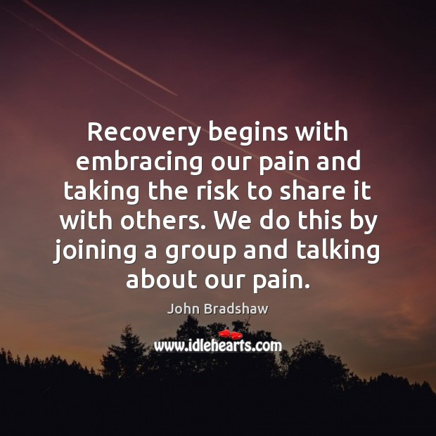 Recovery begins with embracing our pain and taking the risk to share Image