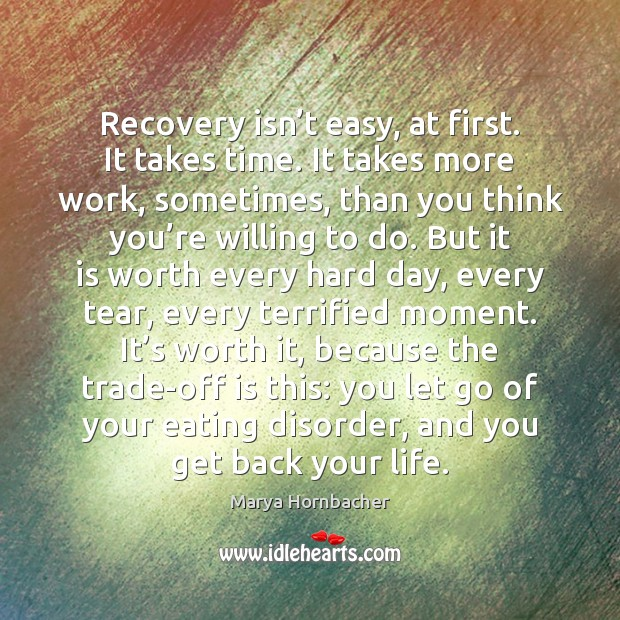 Recovery isn't easy, at first. It takes time. It takes more Image