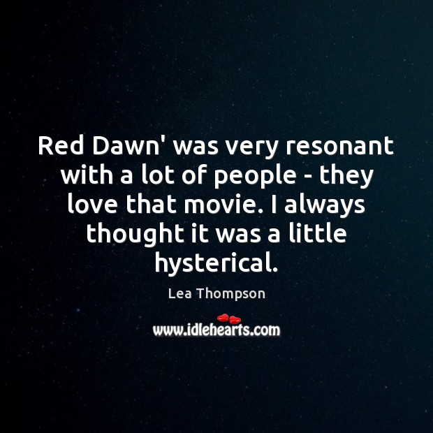 Red Dawn' was very resonant with a lot of people – they Image
