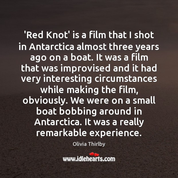 Image, 'Red Knot' is a film that I shot in Antarctica almost three