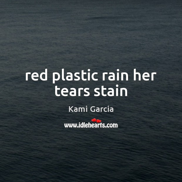 Red plastic rain her tears stain Image