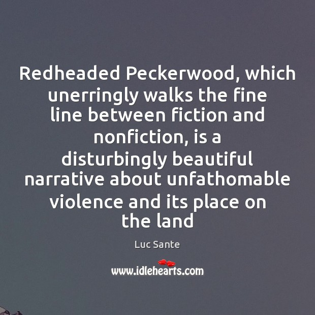 Redheaded Peckerwood, which unerringly walks the fine line between fiction and nonfiction, Image
