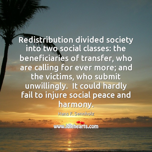 Image, Redistribution divided society into two social classes: the beneficiaries of transfer, who