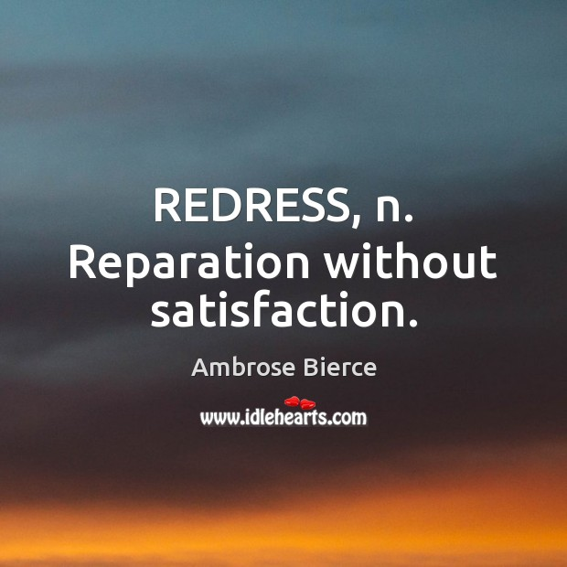 Image, REDRESS, n. Reparation without satisfaction.
