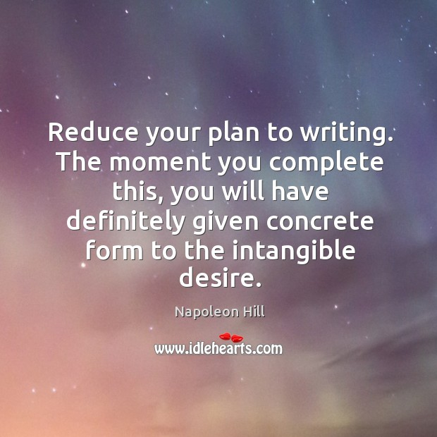 Reduce your plan to writing. The moment you complete this, you will have definitely given. Image