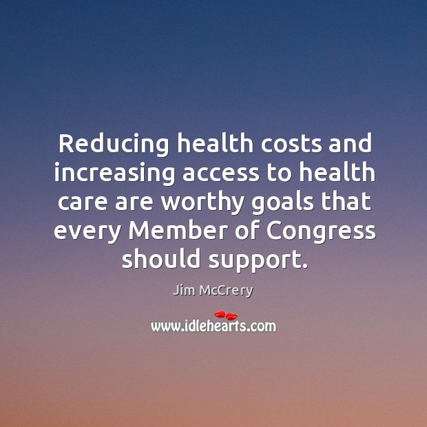 Reducing health costs and increasing access to health care are worthy goals that every member of congress should support. Image