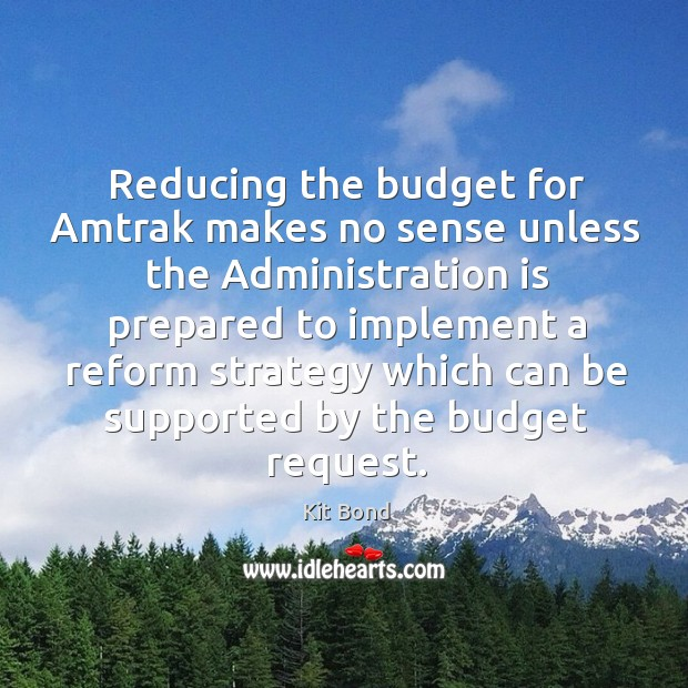 Image, Reducing the budget for amtrak makes no sense unless the administration is
