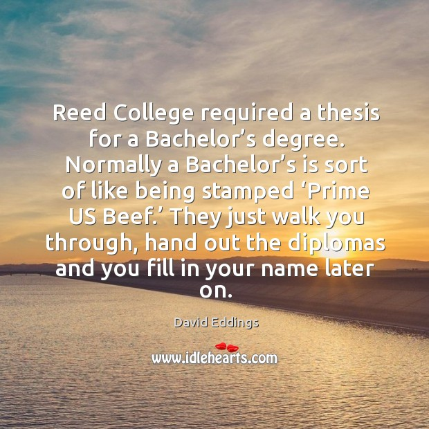 Reed college required a thesis for a bachelor's degree. Image
