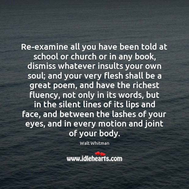 Re-examine all you have been told at school or church or in Image