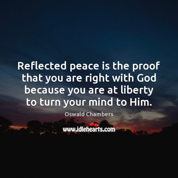 Image, Reflected peace is the proof that you are right with God because