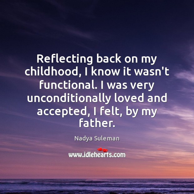 Reflecting back on my childhood, I know it wasn't functional. I was Image
