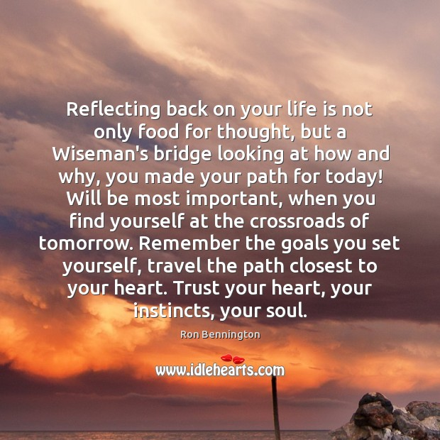 Reflecting back on your life is not only food for thought, but Food Quotes Image