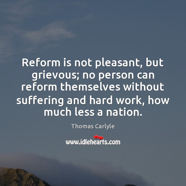 Reform is not pleasant, but grievous; no person can reform themselves without Image