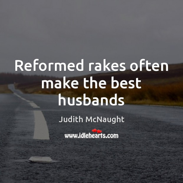 Image, Reformed rakes often make the best husbands