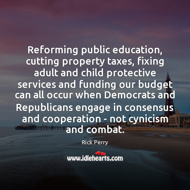 Image, Reforming public education, cutting property taxes, fixing adult and child protective services