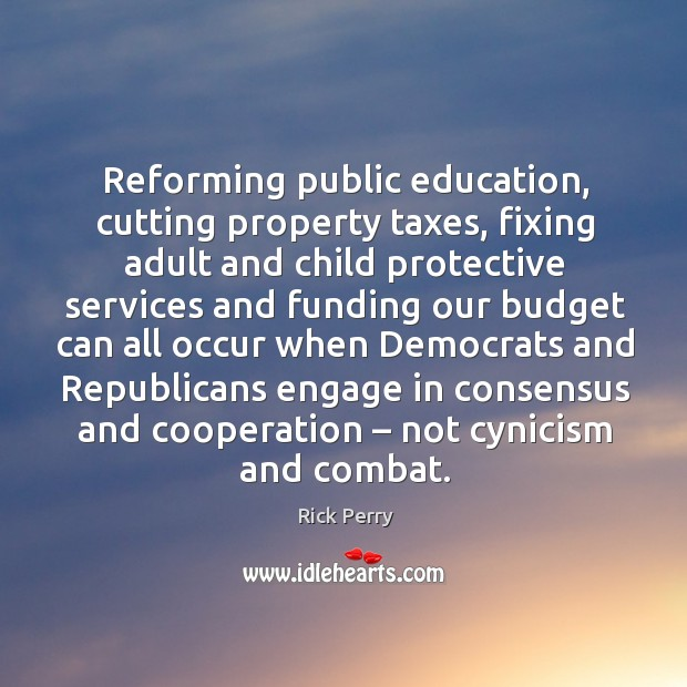 Reforming public education, cutting property taxes, fixing adult and child protective services Image