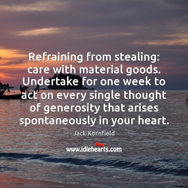 Image, Refraining from stealing: care with material goods. Undertake for one week to