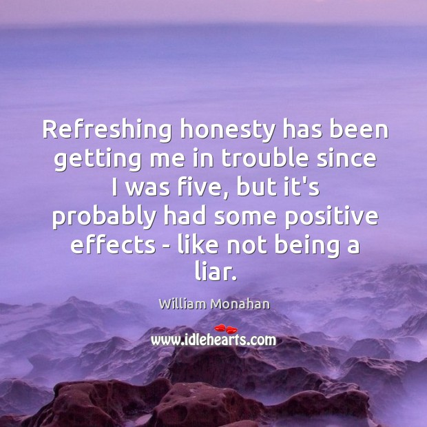 Refreshing honesty has been getting me in trouble since I was five, Image