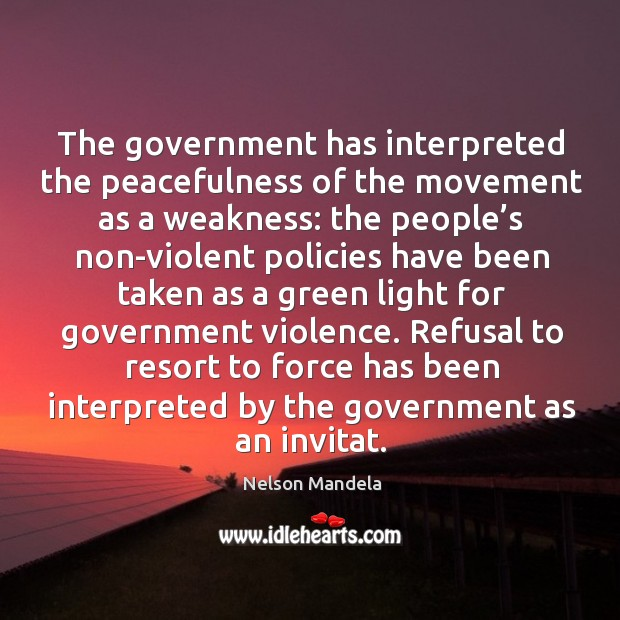 Refusal to resort to force has been interpreted by the government as an invitat. Image