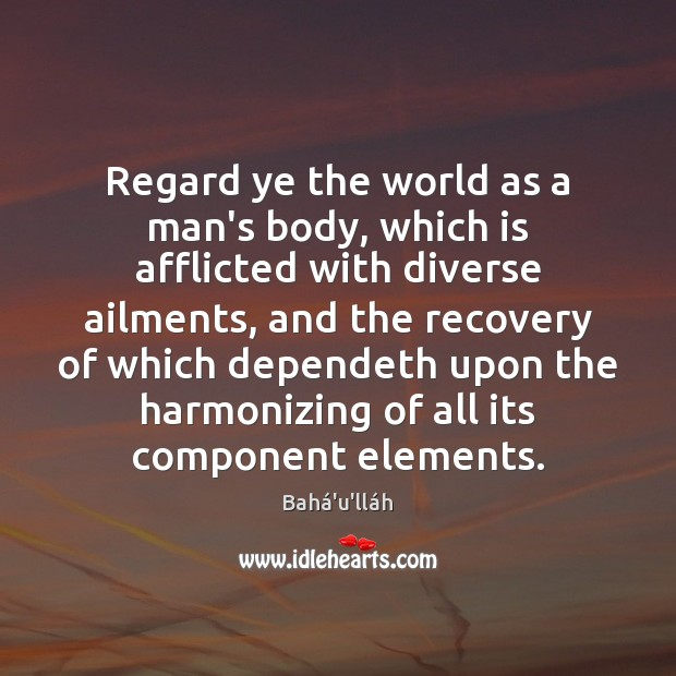 Image, Regard ye the world as a man's body, which is afflicted with