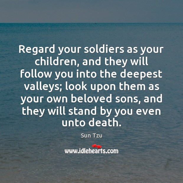 Image, Regard your soldiers as your children, and they will follow you into