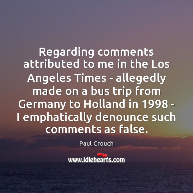 Regarding comments attributed to me in the Los Angeles Times – allegedly Image
