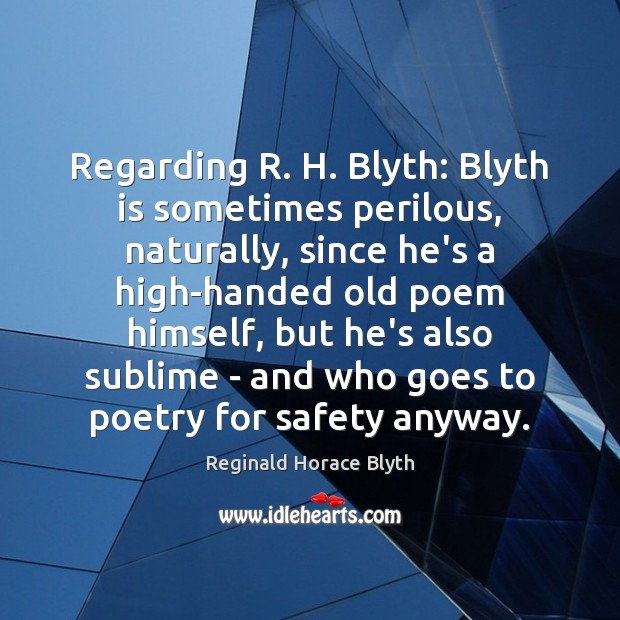 Regarding R. H. Blyth: Blyth is sometimes perilous, naturally, since he's a Image