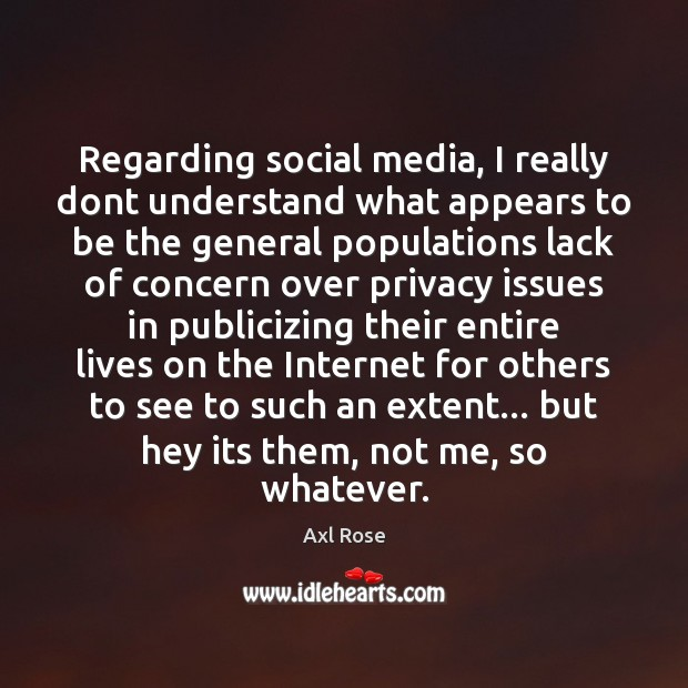 Image, Regarding social media, I really dont understand what appears to be the