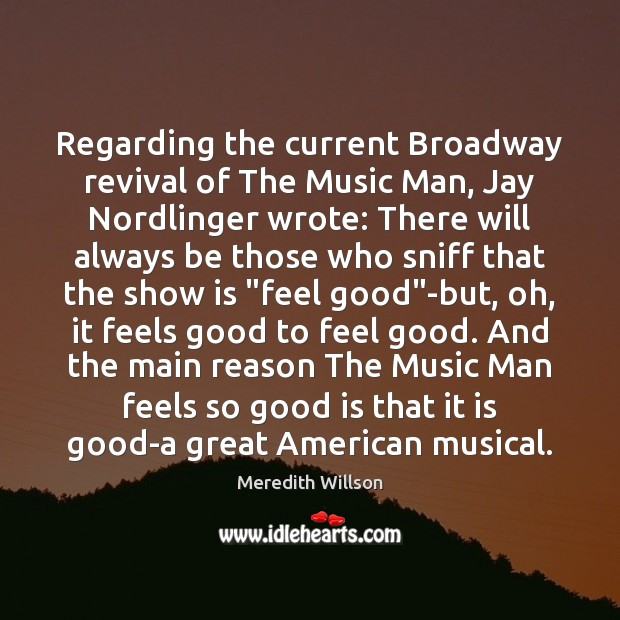 Regarding the current Broadway revival of The Music Man, Jay Nordlinger wrote: Image