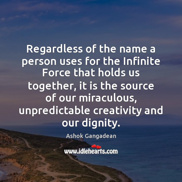 Image, Regardless of the name a person uses for the Infinite Force that