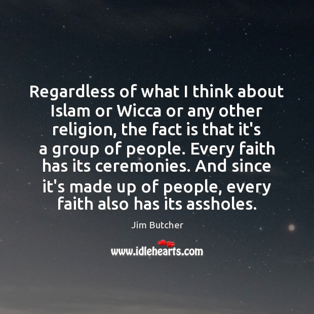 Regardless of what I think about Islam or Wicca or any other Image