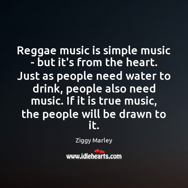 Reggae music is simple music – but it's from the heart. Just Ziggy Marley Picture Quote