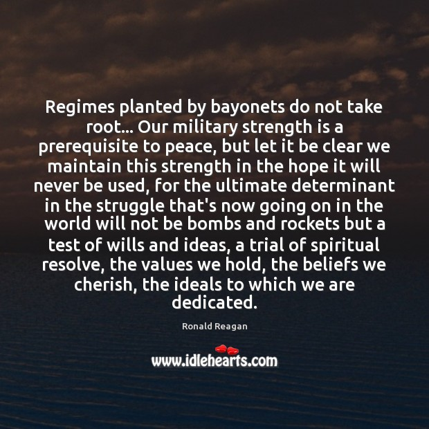 Image, Regimes planted by bayonets do not take root… Our military strength is