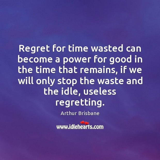 Image, Regret for time wasted can become a power for good in the