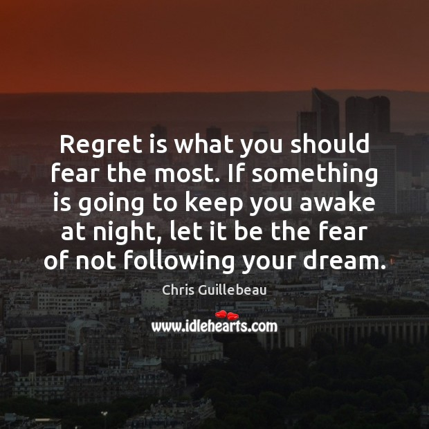 Image, Regret is what you should fear the most. If something is going