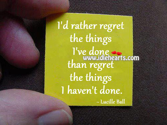 Regret the things I haven't done. Image
