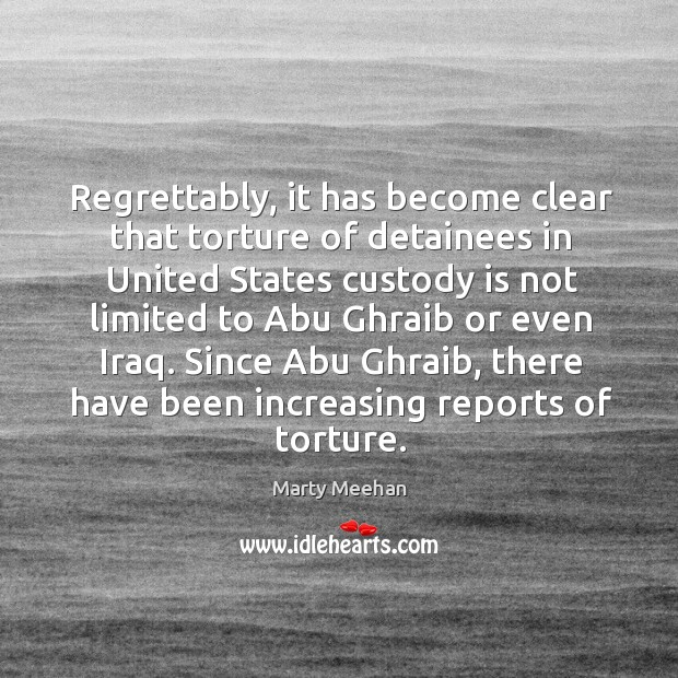 Image, Regrettably, it has become clear that torture of detainees in united states custody is not