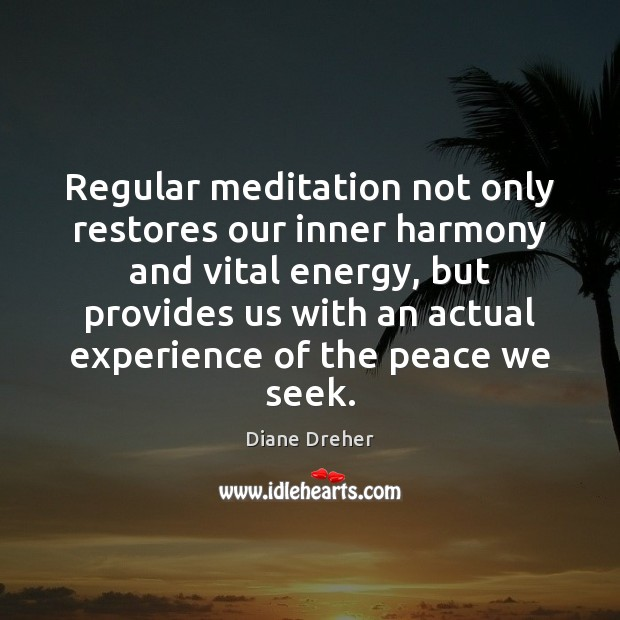 Image, Regular meditation not only restores our inner harmony and vital energy, but