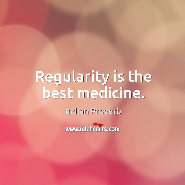 Regularity is the best medicine. Image